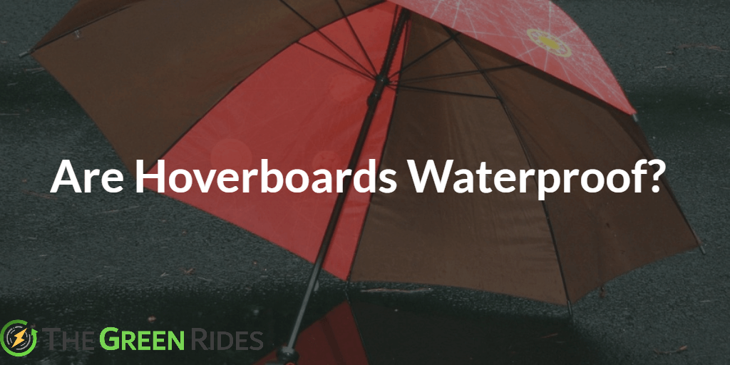 Are Hoverboards Waterproof